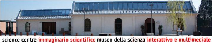 Science Centre Immaginario Scientifico