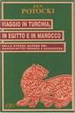 Le osservazioni del conte Potocki, viaggiatore ed erudito polacco, che si recò in Marocco nel 1791, visitando le città di Tetouan, Tangeri, Arzila, Larache, Salè e Rabat.