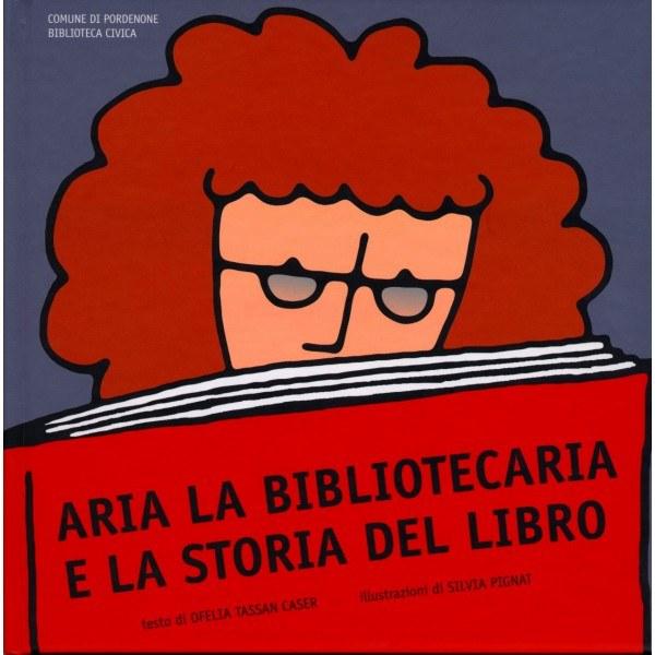 Aria la bibliotecaria e la storia del libro