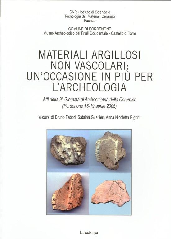 Atti della 9 giornata di Archeometria della ceramica. Materiali argillosi non vascolari: un'occasione in più per l'archeologia