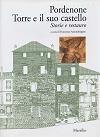 Copertina Pordenone Torre e il suo castello. Storie e restauro
