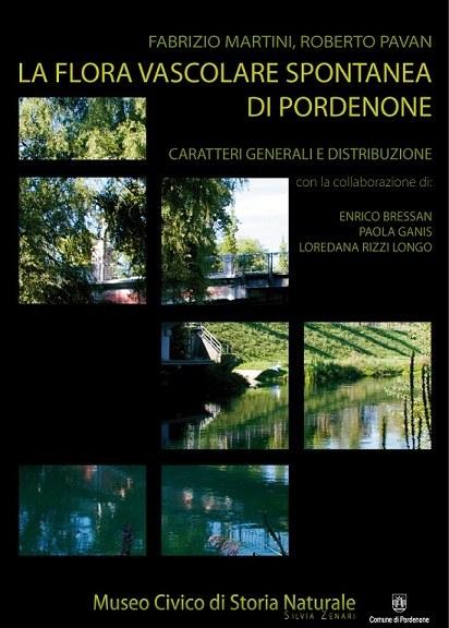 La flora vascolare spontanea di Pordenone - caratteri generali e distribuzione.