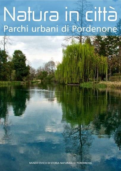 Natura in città - Parchi urbani di Pordenone.